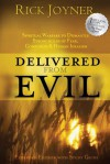 Delivered from Evil Expanded Edition: Spiritual Warfare to Mismantle Strongholds of fear, confusion and human idealism - Rick Joyner
