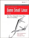 The Official Damn Small Linux Book: The Tiny Adaptable Linux That Runs on Anything (Negus Software Solutions Series) - Robert Shingledecker, John Andrews, Christopher Negus