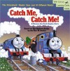 Catch Me, Catch Me!: A Thomas the Tank Engine Story - Wilbert Awdry, Owain Bell