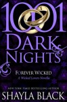 Forever Wicked (1001 Dark Nights, #1; Wicked Lovers, #7.8) - Shayla Black