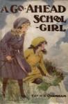 A Go-Ahead Schoolgirl - Elsie J. Oxenham, Harold Earnshaw