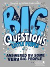 Big Questions From Little People . . . Answered By Some Very Big People - Gemma Elwin Harris, David Attenborough, Sir, Bear Grylls, Miranda Hart