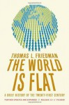 The World Is Flat 3.0: A Brief History of the Twenty-first Century - Thomas L. Friedman