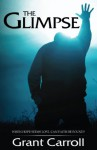 The Glimpse: A Vision of America's Future - Top Rated - Grant Carroll