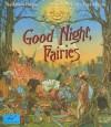 Good Night, Fairies - Kathleen Hague, Michael Hague