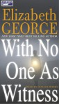 With No One as Witness (Inspector Lynley #13) - Elizabeth George
