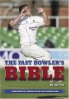 The Fast Bowler's Bible - Ian Pont, Darren Gough, Ronnie Irani