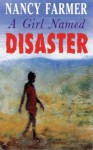 A Girl Named Disaster - Nancy Farmer