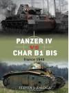 Panzer IV vs Char B1 bis: France 1940 - Steven J. Zaloga, Richard Chasemore