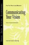 Communicating Your Vision (J-B CCL (Center for Creative Leadership)) - Talula Cartwright, David Baldwin
