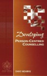 Developing Person-Centred Counselling - Dave Mearns, Brian Thorne