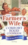 The Farmer's Wife Comfort Food Cookbook: Over 300 blue-ribbon recipes! - Lela Nargi