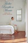 Twelve Breaths a Minute: End of Life Essays - Lee Gutkind, Francine Prose, Karen Wolk Feinstein
