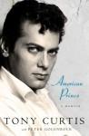 American Prince: A Memoir - Tony Curtis, Peter Golenbock