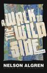 A Walk on the Wild Side - Nelson Algren