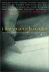 The Notebooks: Interviews and New Fiction from Contemporary Writers - Michelle Berry, Natalee Caple, Michael Turner