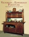 Victorian And Edwardian Furniture: Price Guide And Reasons For Values - John Andrews