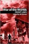 War of the Worlds: Frontlines - J.W. Schnarr, Edward Morris, James S. Dorr, Harper Hull