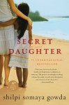 The Secret Daughter - Shilpi Somaya Gowda