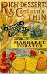 Rich Desserts and Captain's Thin: A Family and Their Times, 1831-1931 - Margaret Forster