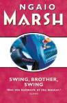 Swing, Brother, Swing (Roderick Alleyn, #15) - Ngaio Marsh