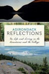 Adirondack Reflections: On Life and Living in the Mountains and the Valleys (NY) - Neal Burdick, Maurice Kenny