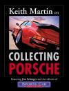 Keith Martin on Collecting Porsche - Keith Martin