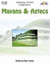 Mayans & Aztecs: Exploring Ancient Civilizations - Mary Tucker, Judy Mitchell, Gary Mohrman