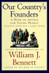 The Founders: Words of Advice From the Founders in Stories, Letters, Poems, and Speeches - William J. Bennett