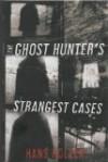 The Ghost Hunter's Strangest Cases - Hans Holzer