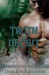 Truth and Deceit - Dani-Lyn Alexander