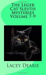 The Leger Cat Sleuth Mysteries Volume 7-9 - Lacey Dearie