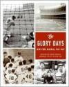Glory Days - John Thorn, Susan Jones, Ann Meyerson