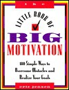 The Little Book of Big Motivation - Eric Jensen