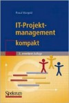 It-Projektmanagement Kompakt - Pascal Mangold