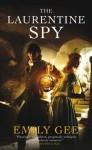 The Laurentine Spy - Emily Gee