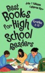 Best Books for High School Readers: Grades 9-12 (Children's and Young Adult Literature Reference) - John T. Gillespie, Catherine Barr