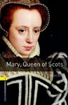 Mary Queen of Scots: 400 Headwords (Oxford Bookworms Library) - Tim Vicary