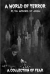 A World of Terror - Christopher Shields, Murielle Cyr, Danielle DeVor, Wodke Hawkinson, Simon Okill, Lucy Pireel, Chad Huskins, Berk Washburn, J.J. Toner, J.C. Eggleton, Tony Gilbert, Billy Ray Chitwood, Ann Swann, P.J. Perryman, Michelle Browne, Oscar Wager II, Joe Pringle, Thomas Ryan, Cl