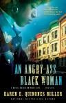 An Angry-Ass Black Woman - Karen E. Quinones Miller, Karen Hunter