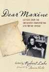Dear Maxine: Letters from the Unfinished Conversation with Maxine Greene - Robert Lake, Michelle Fine, Nel Noddings