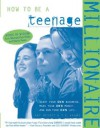 How to Be a Teenage Millionaire - Art Beroff, Rob Adams