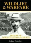 Wildlife and Warfare: The Life of James Stevenson-Hamilton - Jane Carruthers