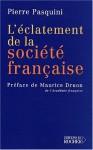 L'éclatement De La Société Française - Pierre Pasquini, Maurice Druon