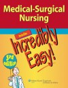 Medical-Surgical Nursing Made Incredibly Easy! - Lippincott Williams & Wilkins