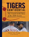 Tigers Confidential: The Untold Inside Story of the 2008 Season - Andy Van Slyke, Jim Hawkins