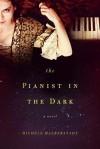 The Pianist in the Dark: A Novel - Michele Halberstadt