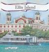 Ellis Island - Karen Latchana Kenney, Judith A. Hunt
