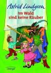 Im Wald sind keine Räuber - Astrid Lindgren, Ilon Wikland