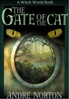 The Gate of the Cat (Witch World Series 1: Estcarp Cycle, #8) - Andre Norton